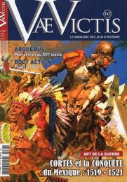 Vae Victis #137 Cortes and the Conquest of Mexico 1519-1521